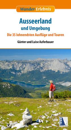 Ausseer Land und Oberes Ennstal von Auferbauer,  Günter, Auferbauer,  Luise