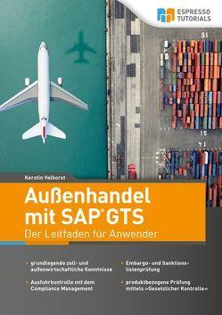 Außenhandel mit SAP GTS – Der Leitfaden für Anwender von Velhorst,  Kerstin