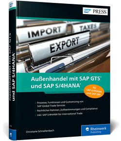 Außenhandel mit SAP GTS und SAP S/4HANA von Schnellenbach,  Christiane
