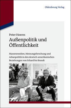 Außenpolitik und Öffentlichkeit von Hoeres,  Peter