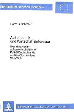 Aussenpolitik und Wirtschaftsinteresse von Schröter,  Harm G.