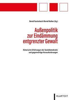Außenpolitik zur Eindämmung entgrenzter Gewalt von Faulenbach,  Bernd, Rother,  Bernd