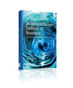 Außenpolitisches Denken in Russland von Michael,  Silnizki