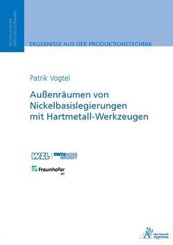 Außenräumen von Nickelbasislegierungen mit Hartmetall-Werkzeugen von Vogtel,  Patrik