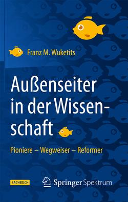 Außenseiter in der Wissenschaft von Wuketits,  Franz M.
