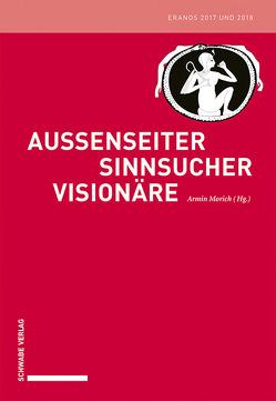 Außenseiter – Sinnsucher – Visionäre von Morich,  Armin