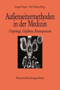 Außenseitermethoden in der Medizin von Oepen,  Irmgard, Prokop,  Otto