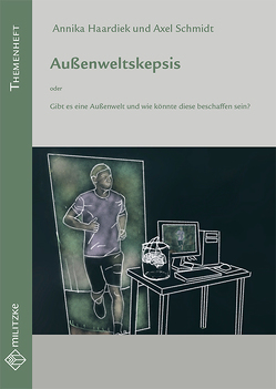 Außenweltskepsis von Haardiek,  Annika, Schmidt,  Axel