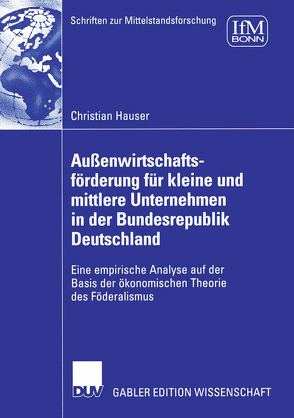 Außenwirtschaftsförderung für kleine und mittlere Unternehmen in der Bundesrepublik Deutschland von Hauser,  Christian, Koppelmann und Prof. Dr. Manfred Feldsieper,  Prof. Dr. Udo