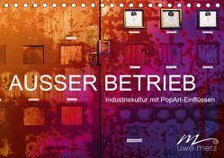 AUSSER BETRIEB – Industriekultur mit PopArt-Einflüssen (Tischkalender 2019 DIN A5 quer) von Merz,  Uwe