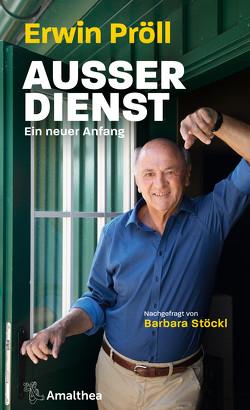 Außer Dienst von Pröll,  Erwin, Stöckl,  Barbara