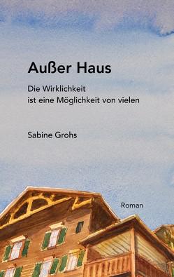 Außer Haus von Grohs,  Sabine