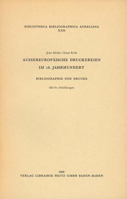 Aussereuropäische Druckereien im 16. Jahrhundert von Muller,  Jean, Róth,  Ernst