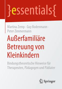 Außerfamiliäre Betreuung von Kleinkindern von Bodenmann,  Guy, Zemp,  Martina, Zimmermann,  Peter