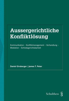 Aussergerichtliche Konfliktlösung (PrintPlu§) von Girsberger,  Daniel, Peter,  James T