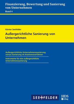 Außergerichtliche Sanierung von Unternehmen von Seefelder,  Günter