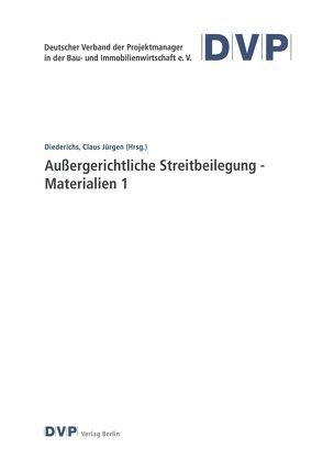 Außergerichtliche Streitbeilegung – Materialien 1 von Diederichs,  Claus Jürgen