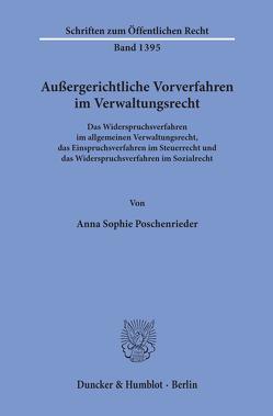 Außergerichtliche Vorverfahren im Verwaltungsrecht. von Poschenrieder,  Anna Sophie