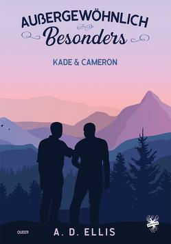 Außergewöhnlich Besonders – Kade & Cameron von Ellis,  A. D., Wilder,  Miri
