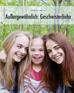 Außergewöhnlich: Geschwisterliebe von Neufeld,  David, Wenk,  Conny
