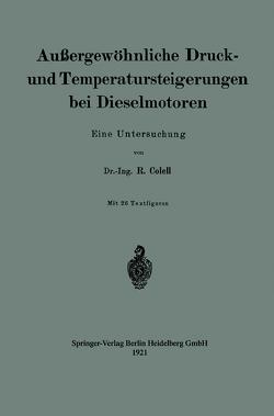 Außergewöhnliche Druck- und Temperatursteigerungen bei Dieselmotoren von Colell,  Richard