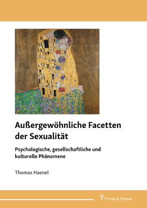 Außergewöhnliche Facetten der Sexualität von Haenel,  Thomas