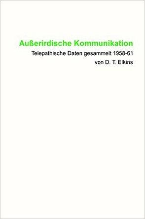 Außerirdische Kommunikation von Blumenthal,  Jochen, Elkins,  Donald