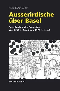 Ausserirdische über Basel von Zeller,  Hans R