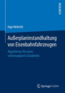 Außerplaninstandhaltung von Eisenbahnfahrzeugen von Heinrich,  Ingo