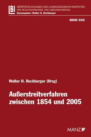 Ausserstreitverfahren zwischen 1854 und 2005 von Jelinek,  Wolfgang, Kodek,  Georg E., Kohl,  Gerald, Neschwara,  Christian, Rechberger,  Walter H