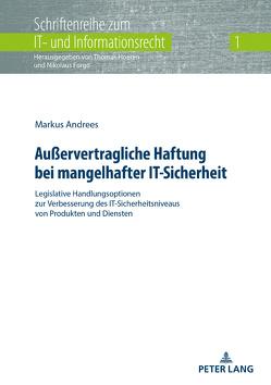 Außervertragliche Haftung bei mangelhafter IT-Sicherheit von Andrees,  Markus