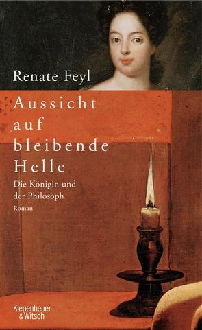 Aussicht auf bleibende Helle von Feyl,  Renate