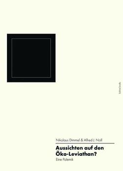 Aussichten auf den Öko-Leviathan? von Dimmel,  Nikolaus, Noll,  Alfred J.