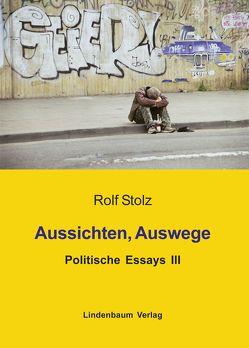 Aussichten, Auswege von Stolz,  Rolf