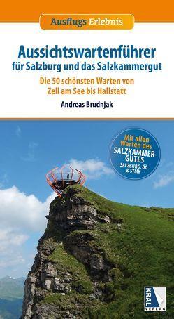Aussichtswartenführer für Salzburg und das Salzkammergut von Brudnjak,  Andreas