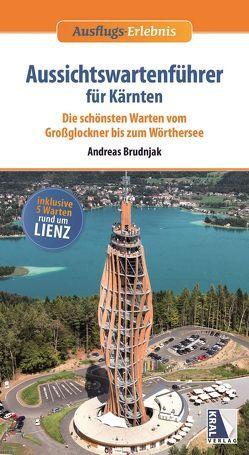 Aussichtswartenführer für Kärnten (Aussichtswartenführer Band 4) von Brudnjak,  Andreas