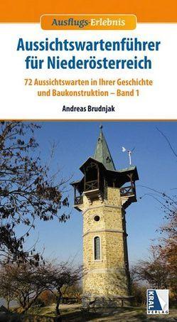 Aussichtswartenführer für Niederösterreich von Brudnjak,  Andreas