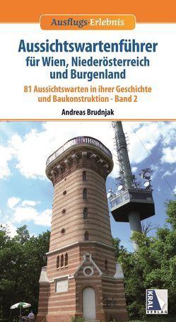 Aussichtswartenführer für Wien, Niederösterreich und Burgenland von Brudnjak,  Andreas