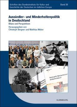 Aussiedler- und Minderheitenpolitik in Deutschland von Bergner,  Christoph, Weber,  Matthias