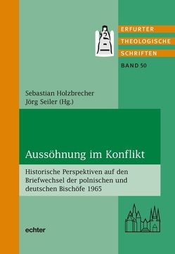 Aussöhnung im Konflikt von Holzbrecher,  Sebastian, Seiler,  Jörg