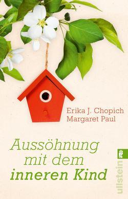 Aussöhnung mit dem inneren Kind von Bardeleben,  Angelika, Chopich,  Erika J., Paul,  Margaret