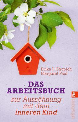 Aussöhnung mit dem inneren Kind – Das Arbeitsbuch von Chopich,  Erika J., Paul,  Margaret