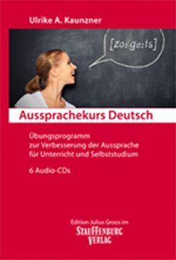 Aussprachekurs Deutsch von Kaunzner,  Ulrike A