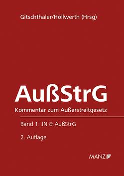 AußStrG Kommentar zum Außerstreitgesetz von Gitschthaler,  Edwin, Höllwerth,  Johann