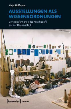 Ausstellungen als Wissensordnungen von Hoffmann,  Katja