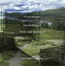 Ausstellungen Texte und Spuren II von Bornhorn,  Nicolaus
