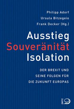 Ausstieg, Souveränität, Isloation von Adorf,  Philipp, Bitzegeio,  Ursula, Decker,  Frank