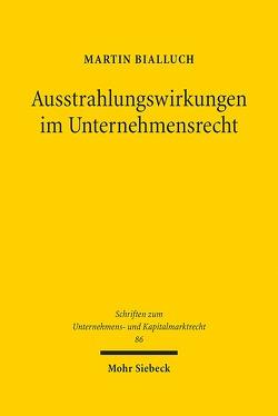 Ausstrahlungswirkungen im Unternehmensrecht von Bialluch,  Martin