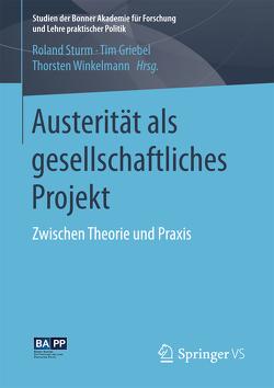 Austerität als gesellschaftliches Projekt von Griebel,  Tim, Sturm,  Roland, Winkelmann,  Thorsten