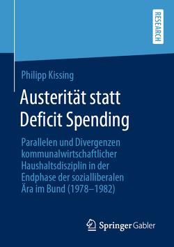Austerität statt Deficit Spending von Kissing,  Philipp